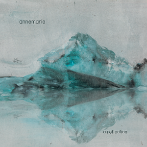 Annemaríe - A Reflection