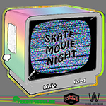 SKATE MOVIE NIGHT